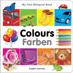 My First Bilingual Book - Colours (German & English)
