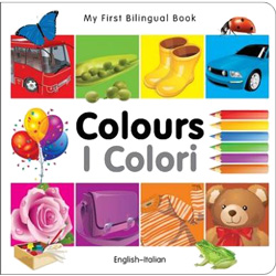 My First Bilingual Book - Colours (Italian & English)