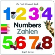My First Bilingual Book - Numbers (German - English)