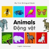 My First Bilingual Book - Animals (Vietnamese - English)