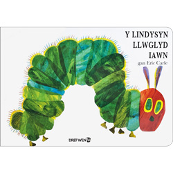 Y Lindysyn Llwglyd Iawn / The Very Hungry Caterpillar (Welsh - English)