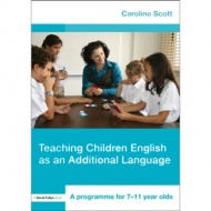 Teaching Children English as an Additional Language - A Programme for 7-11 Year Olds