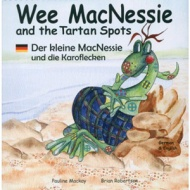 Wee MacNessie and the Tartan Spots / Der kleine MacNessie und die Karoflecken (German - English)
