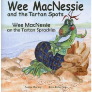Wee MacNessie and the Tartan Spots / Wee MacNessie an the Tartan Spiracles (Scots - English)