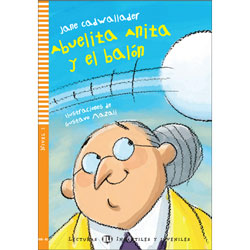ELI Young Spanish Readers: Level 1 -  Abuelita Anita y el balón