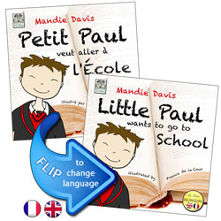 Petit Paul veut aller à l'École /  Little Paul Wants to go to School (French - English)
