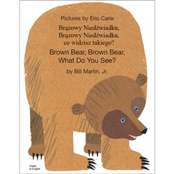 Brown Bear, Brown Bear, What Do You See: Polish & English