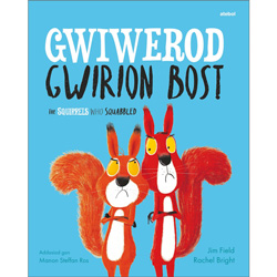 Gwiwerod Gwirion Bost / The Squirrels Who Squabbled