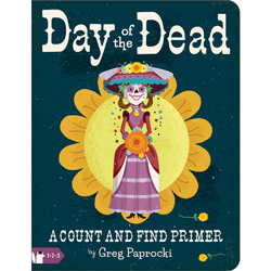Day of the Dead : A Count and Find Primer