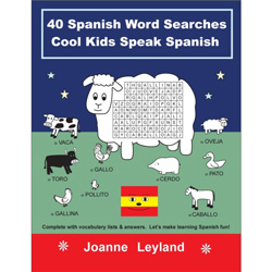 Cool Kids Speak Spanish: 40 Spanish Word Searches